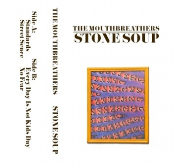 The Mouthbreathers - Stone Soup