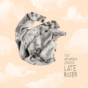 The Abramson Singers - Late Riser